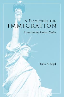 A Framework for Immigration By Segal, Uma Anand